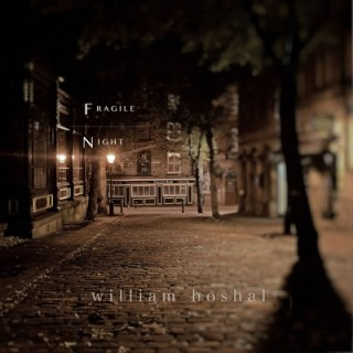 William-Hoshal---Fragile-Night-